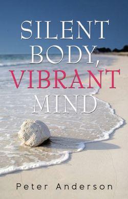 Silent Body, Vibrant Mind