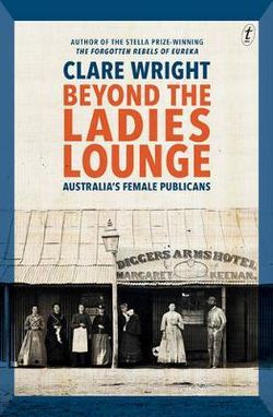 Beyond the Ladies Lounge: Australia's Female Publicans cover image