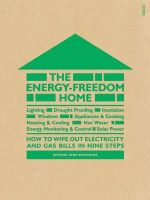 Energy-Freedom Home: how to wipe out electricity and gas bills in nine steps The
