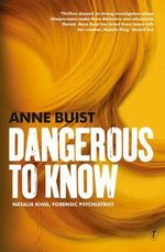 Dangerous To Know: Natalie King, Forensic Psychiatrist