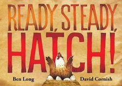 Ready, Steady, Hatch!