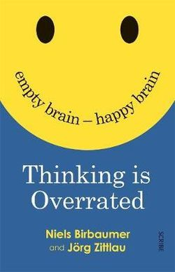 Thinking is Overrated