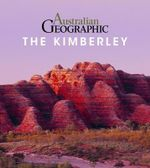Australian Geographic Guide To The Kimberley