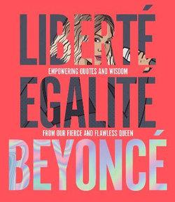 Liberté Egalité Beyoncé
