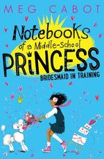 Bridesmaid-in-Training: Notebooks of a Middle-School Princess 2
