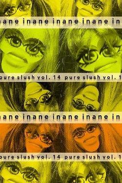Inane Pure Slush Vol. 14