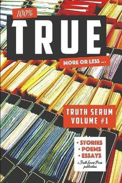 True Truth Serum Vol. 1