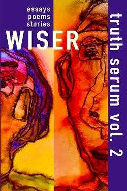 Wiser Truth Serum Vol. 2