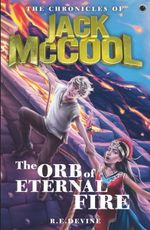 The Chronicles of Jack McCool - The Orb of Eternal Fire