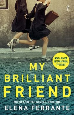 My Brilliant Friend: The Neapolitan Novels, Book One [TV Tie-In]