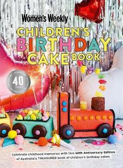 Children's Birthday Cake Book 40th Anniversary Edition