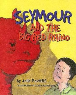 Seymour and the Big Red Rhino