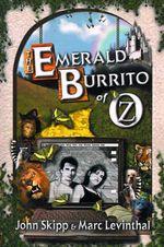 The Emerald Burrito of Oz