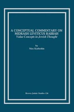 A Conceptual Commentary on Midrash Leviticus Rabbah