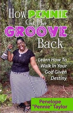 How Pennie Got Her Groove Back