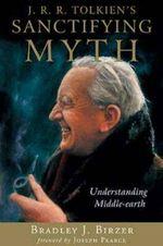 J. R. R. Tolkien's Sanctifying Myth