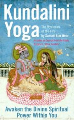 Kundalini Yoga : the Mysteries of Fire