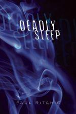 Deadly Sleep