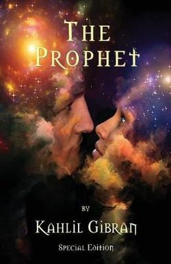 The Prophet by Kahlil Gibran - Special Edition