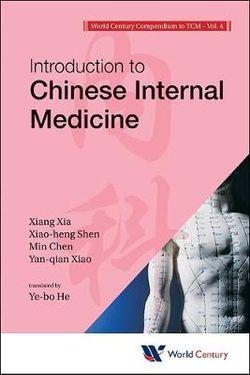 World Century Compendium To Tcm - Volume 4: Introduction To Chinese Internal Medicine