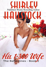 His 1-800 Wife (The Ballantines Series - Book 2)