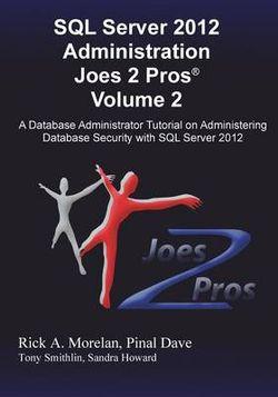 SQL Server 2012 Administration Joes 2 Pros (R) Volume 2