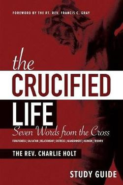 The Crucified Life Study Guide