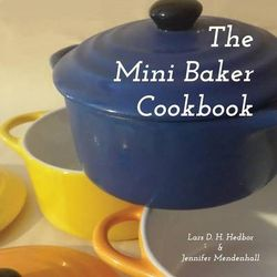 The Mini Baker Cookbook