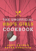 The Unofficial HBO's Girls Cookbook