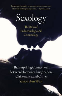 Sexology - The Basis of Endocrinology and Criminology