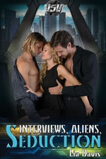 Interviews, Aliens, and Seduction