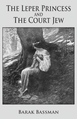 The Leper Princess and the Court Jew