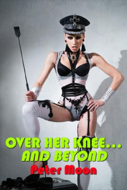 Over Her Knee… and Beyond