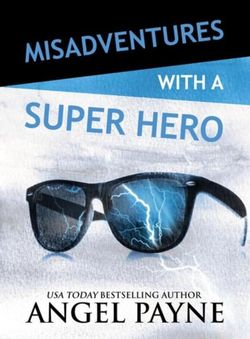 Misadventures with a Super Hero