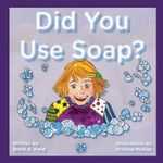 Did You Use Soap?