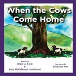 When the Cows Come Home