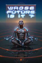 Whose Future Is It?: Cellarius Stories, Volume I