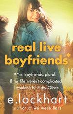 Real Live Boyfriends: A Ruby Oliver Novel 4