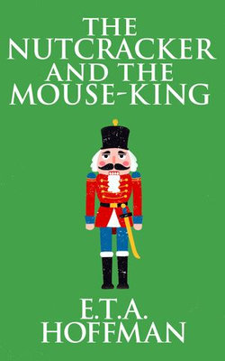 The Nutcracker and the Mouse-King