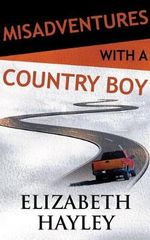 Misadventures with a Country Boy