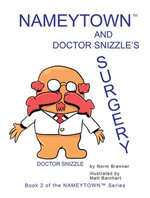 Nameytown and Doctor Snizzle'S Surgery