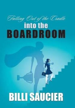 Falling out of the Cradle into the Boardroom