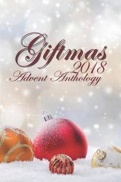 Giftmas 2018 Advent Anthology