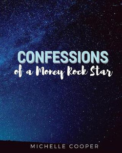Confessions of a Money Rock Star