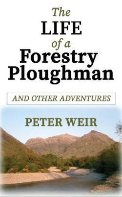 The Life of a Forestry Ploughman and Other Adventures