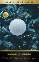 50 Classic Christmas Stories Vol. 3 (Golden Deer Classics)
