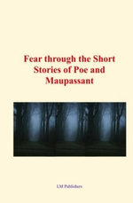 Fear through the short stories of Poe and Maupassant