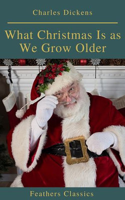 What Christmas Is as We Grow Older (Feathers Classics)