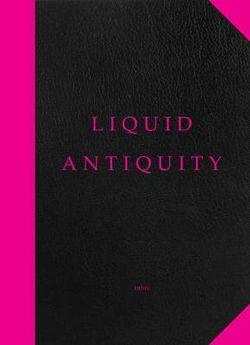 Liquid Antiquity