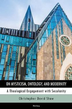 On Mysticism, Ontology, and Modernity